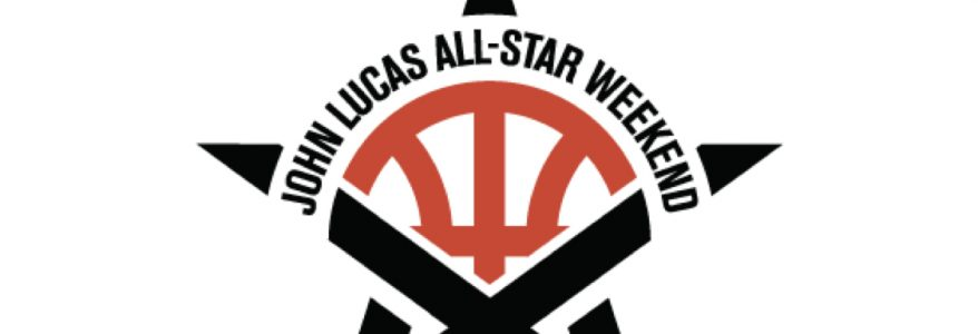 John Lucas All-Star Weekend  March 6-8, 2020 by Darnell Johnson